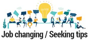 Job Changing / Seeking Tips